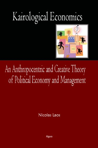 9780875869520: Kairological Economics: An Anthropocentric and Creative Theory of Political Economy and Management