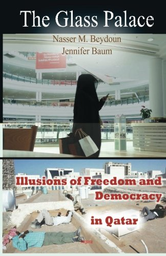 9780875869544: The Glass Palace: Illusions of Freedom and Democracy in Qatar