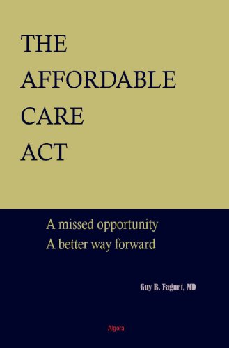 9780875869766: The Affordable Care Act: A Missed Opportunity, A Better Way Forward
