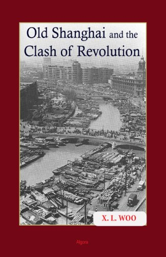 Old Shanghai and the Clash of Revolution: X. L. Woo