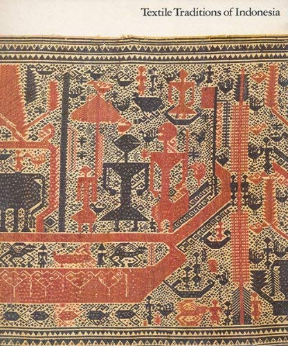 Textile Traditions of Indonesia: Kahlenberg, Mary Hunt;