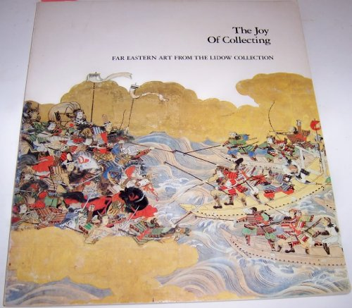 the JOY of COLLECTING: FAR EASTERN ART from the LIDOW COLLECTION: SEPTEMBER 13, 1979 - JANUARY 6, ...