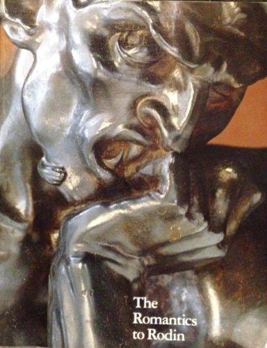 9780875870915: Romantics to Rodin