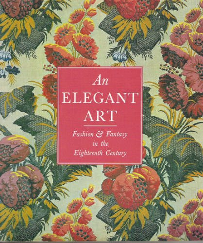 AN ELEGANT ART Fashion & Fantasy in the Eighteenth Century