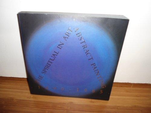 The Spiritual in Art Abstract Painting 1890-1985: Tuchman, Maurice; Freeman, Judi