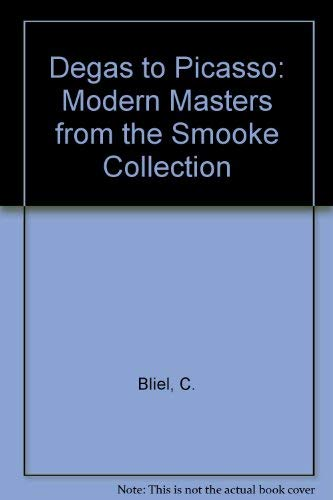 9780875871332: Degas to Picasso: Modern Masters from the Smooke Collection