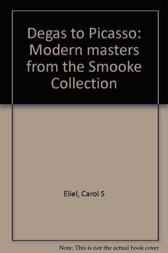 9780875871370: Degas to Picasso: Modern masters from the Smooke Collection