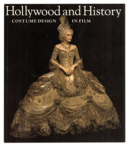 Hollywood and History; Costume Design in Film: Maeder, Edward -Organizer