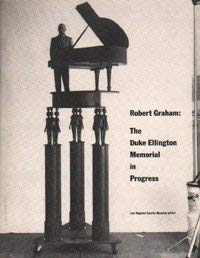 9780875871493: Robert Graham, the Duke Ellington Memorial in Progress: Los Angeles County Museum of Art, Robert O. Anderson Building, September 8-October 23, 1988.
