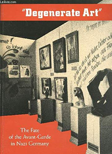 "Degenerate Art"" The Fate of the Avant-Garde: BARRON, Stephanie, et"