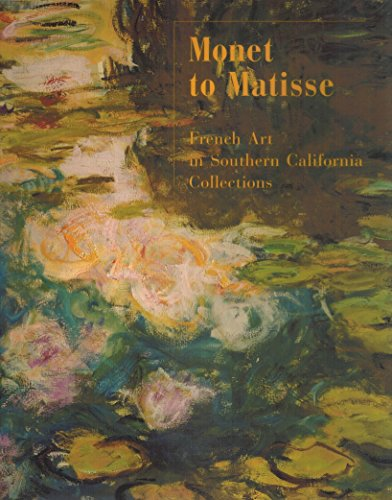 9780875871592: Monet to Matisse: French Art in Southern California Collections