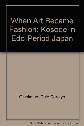 9780875871639: When Art Became Fashion: Kosode in Edo-Period Japan
