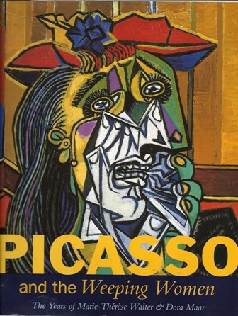 9780875871691: Picasso and the Weeping Women: The Years of Marie-Therese Walter and Dora Maar