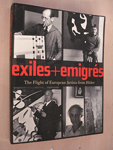 Exiles + Emigres: The Flight of European: Barron, Stephanie with