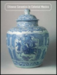9780875871790: Chinese Ceramics in Colonial Mexico