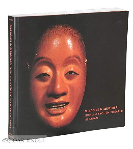 Miracles & Mischief Noh and Kyogen Theater in Japan: Takeda, Sharon Sadako