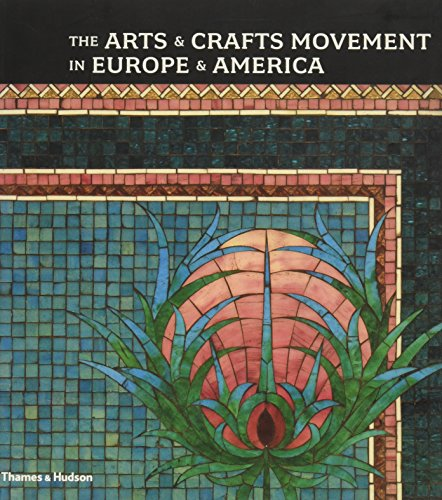 9780875871912: The Arts & Crafts Movement in Europe & America: Design for the Modern World [Paperback]