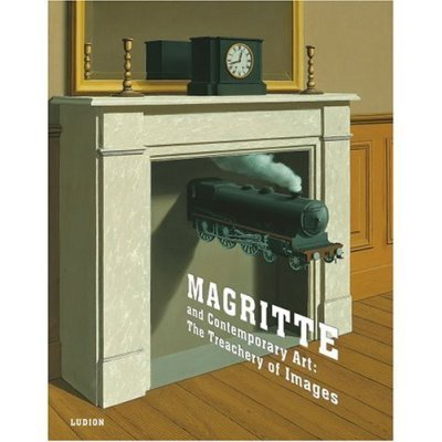 Magritte and Contemporary Art: The Treachery of: Barron, Stephanie and