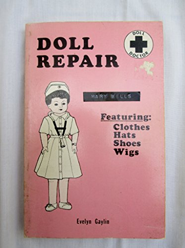 Doll Repair: From the Gay World of: Gaylin, Evelyn