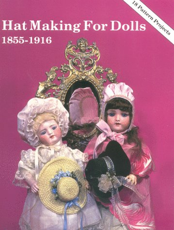 Hat Making for Dolls 1855 -1916: Blau, Clare