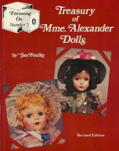 Treasury of (Madame) Mme. Alexander dolls (Focusing on) (0875881475) by Jan Foulke