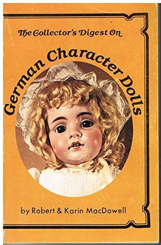 9780875881775: Collector's Digest on German Character Dolls