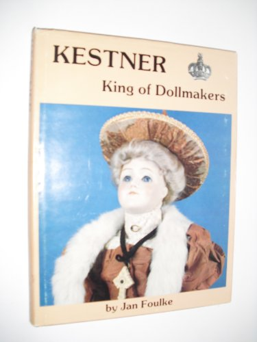 Kestner: King of Dollmakers (0875881858) by Jan Foulke