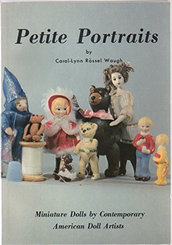 9780875881904: Petite Portraits: Miniature Dolls by Contemporary American Doll Artists