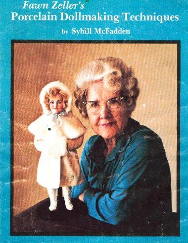Fawn Zeller's Porcelain Dollmaking Techniques: McFadden, Sybill