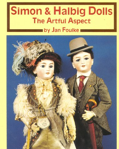 Simon & Halbig Dolls: The Artful Aspect: Jan Foulke