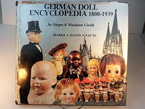 German Doll Encyclopedia 1800-1939: Cieslik, Jurgen