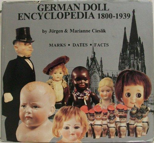 GERMAN DOLL ENCYCLOPEDIA 1800-1939.: Cieslik, Jurgen and