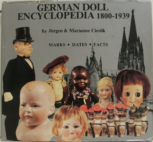 9780875882383: German Doll Encyclopedia 1800-1939, Marks, Dates, Facts