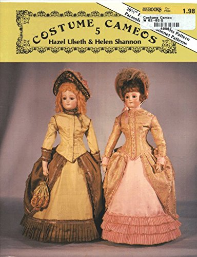 9780875882574: Costume Cameos, No. 5: Fashion Doll Dress Pattern, Parasols- Two Bonnet Patterns
