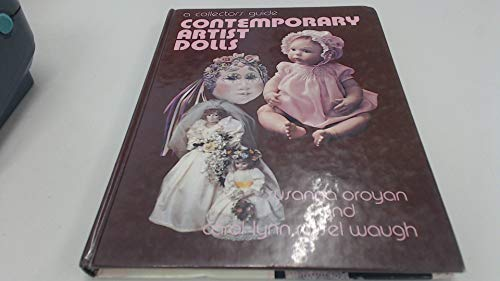Collector's Guide to Contemporary Artist Dolls (9780875882710) by Susanna Oroyan; Carol Waugh