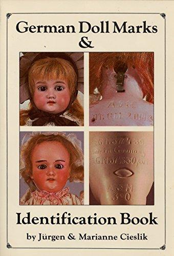 German Doll Marks and Identification Book: Cieslik, Jurgen; Cieslik, Marianne