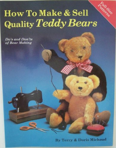 How To Make & Sell Quality Teddy Bears: Do's And Don'ts Of Bear Making (SCARCE COPY SIGNED BY BOT...