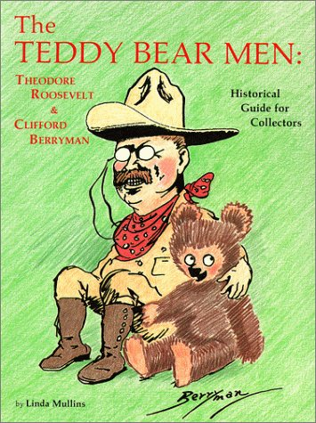 9780875883083: The Teddy Bear Men: Theodore Roosevelt and Clifford Berryman