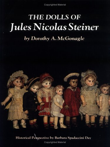 9780875883120: The Dolls of Jules Nicolas Steiner with Historical Perspective