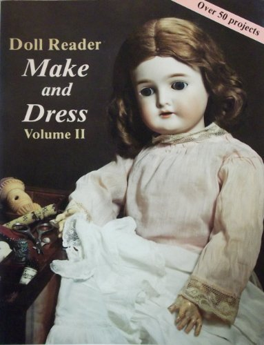 9780875883250: Doll Reader Make and Dress, Volume II: Article Reprints 1980-1985