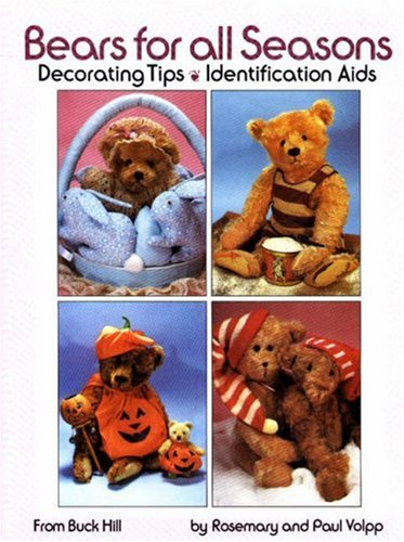 Bears For All Seasons: Decorating Tips, Identification Aids: Valp, Rosemary & Paul