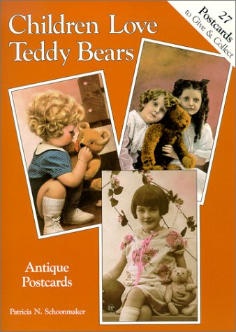 Children Love Teddy Bears: Antique Postcards (27 Postcards to Give and Collect): Schoonmaker, ...
