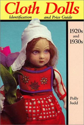 Cloth Dolls Identification & Price Guide, 1920s & 1930s: Judd, Polly and Judd, Pam