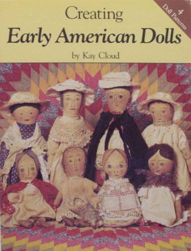 Creating Early American Dolls: Kay Cloud