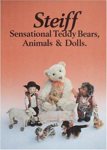 9780875883564: Steiff Sensational Teddy Bears, Animals & Dolls