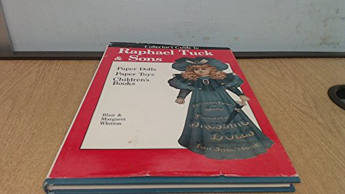 Collector's Guide to Raphael Tuck & Sons Paper Dolls, Paper Toys & Children's Books