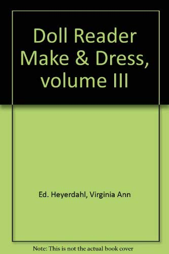 Doll Reader: Make & Dress, Volume 3