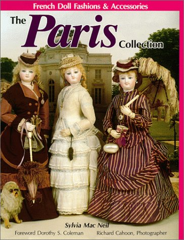 Paris Collection: French Doll Fashions & Accessories: Sylvia Mac Neil; Photographer-Richard ...