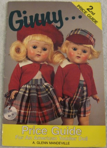 9780875883786: Price Guide to Ginny...an American Toddler Doll/Covers Ginny Dolls 1922-1991