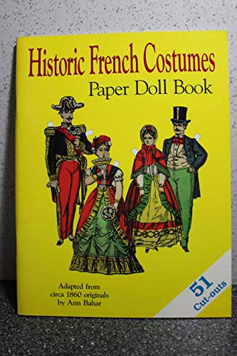 Historic French Costumes Paper Doll Book: Bahar, Ann